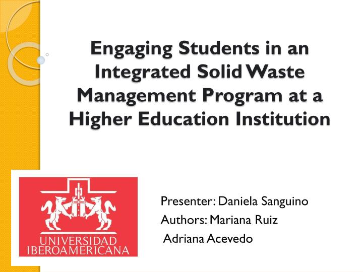engaging students in an integrated solid waste management program at a higher education institution n.