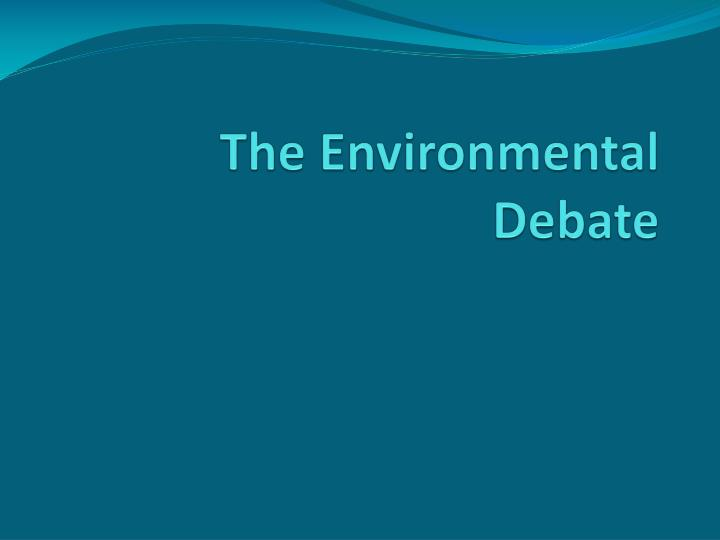 the environmental debate n.