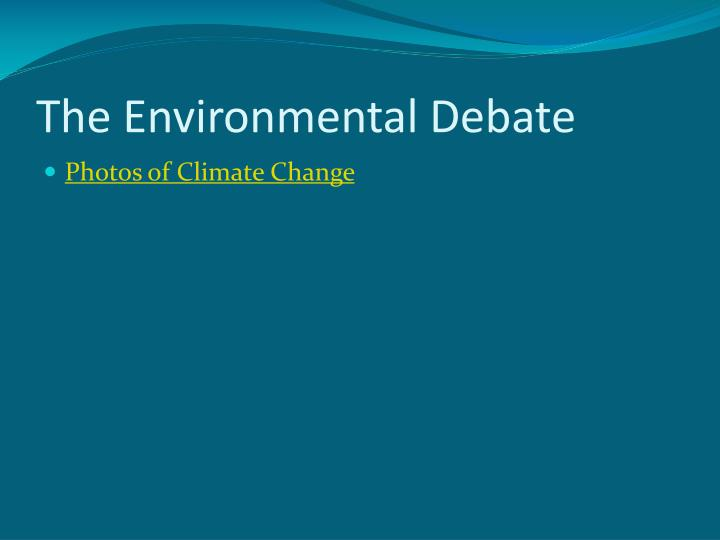 The Environmental Debate
