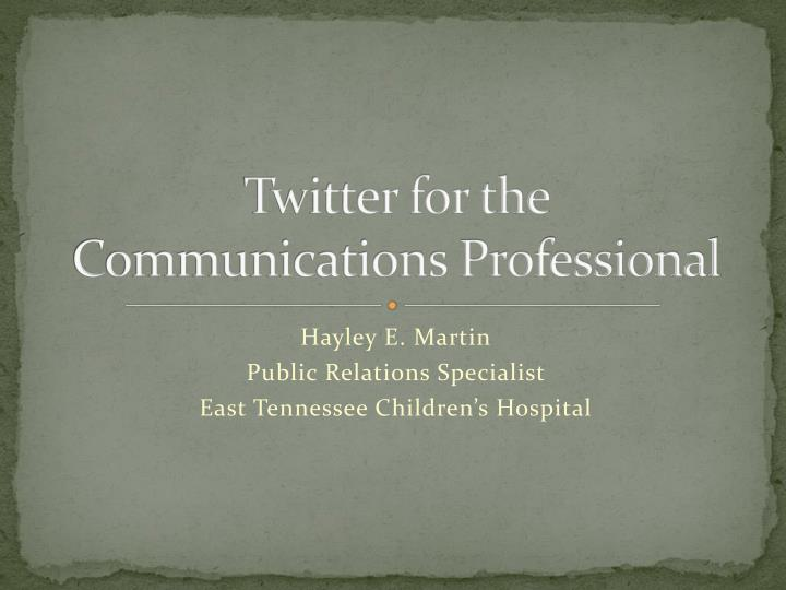 twitter for the communications professional n.