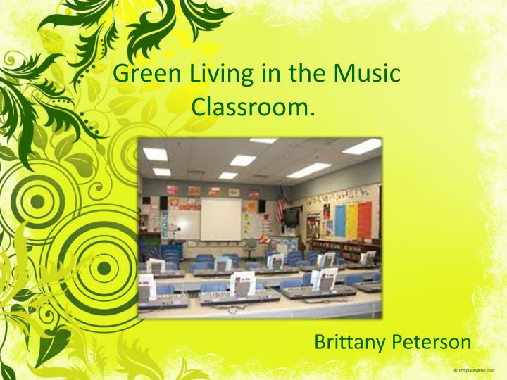 green living in the music classroom n.