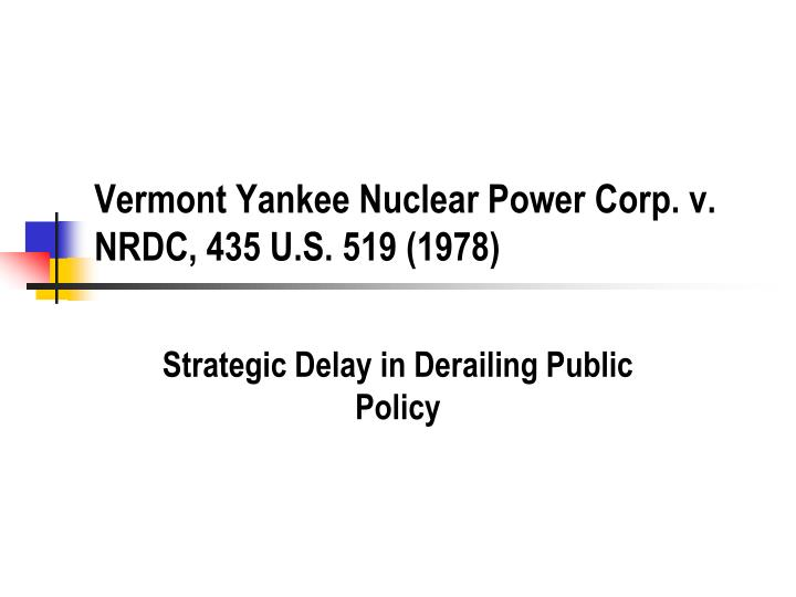 vermont yankee nuclear power corp v nrdc 435 u s 519 1978 n.