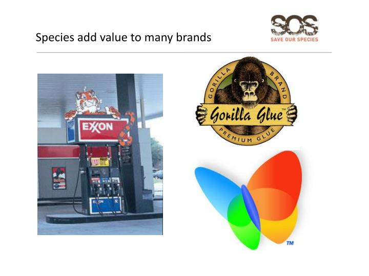 Species add value to many brands