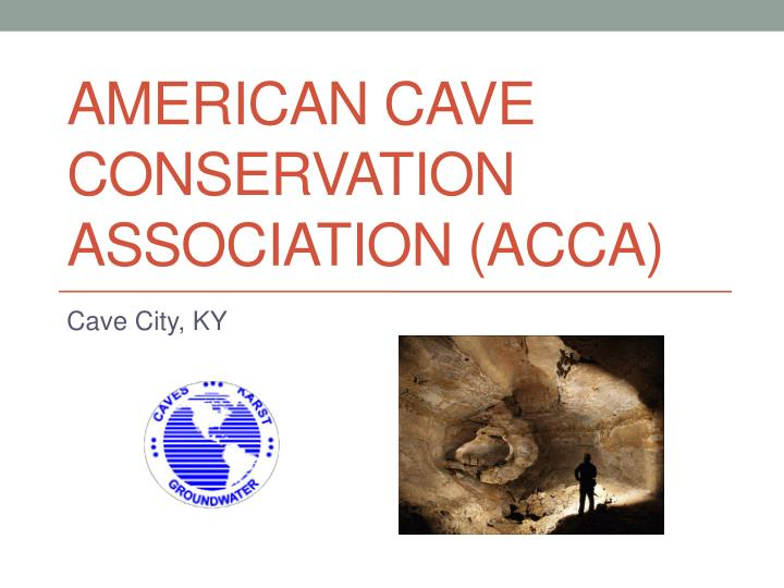american cave conservation association acca n.