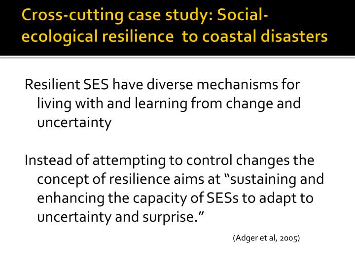 Cross-cutting case study: Social-ecological resilience  to coastal disasters