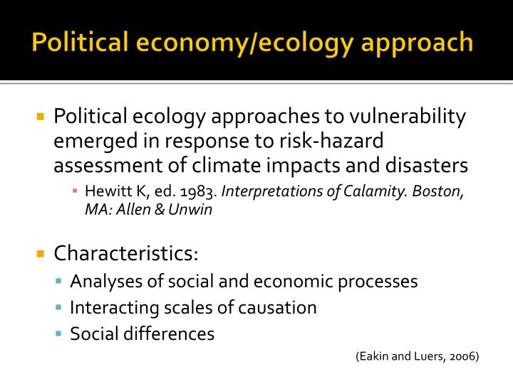 Political economy/ecology approach