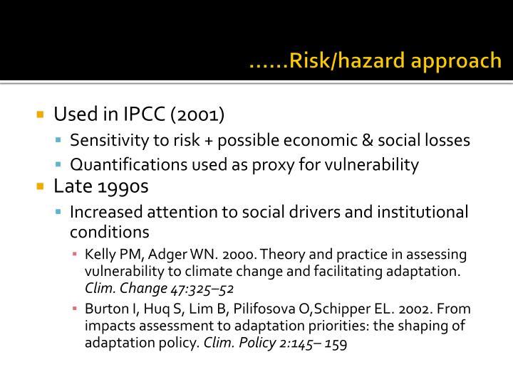 ……Risk/hazard approach