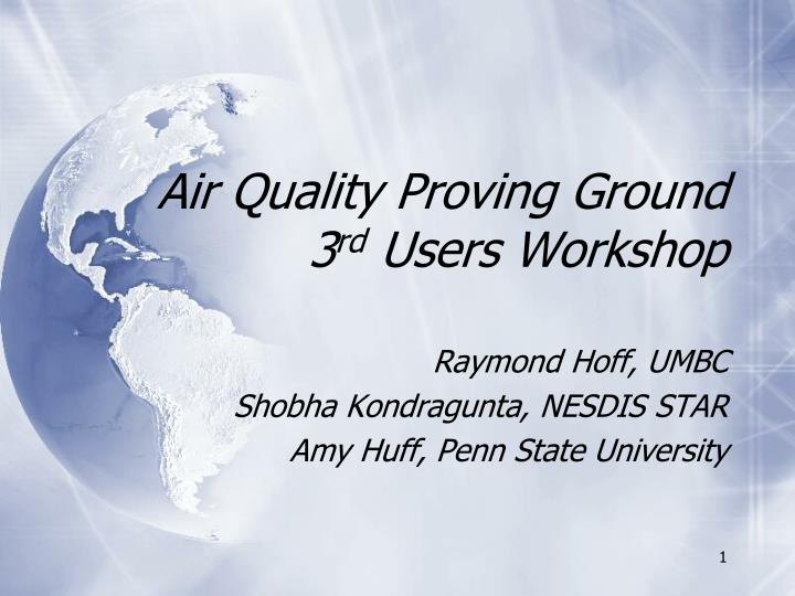 air quality proving ground 3 rd users workshop n.