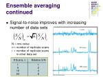 ensemble averaging continued