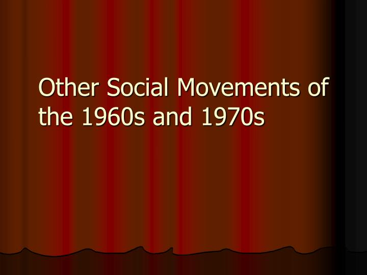 the social changes of the 1960s Rhetoric of non-institutional change the rhetoric of non-institutional change is more moralistic than political rhetoric where political rhetoric tends to emphasize pragmatism, social movements tend to emphasize idealistic rhetoric.