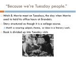 because we re tuesday people