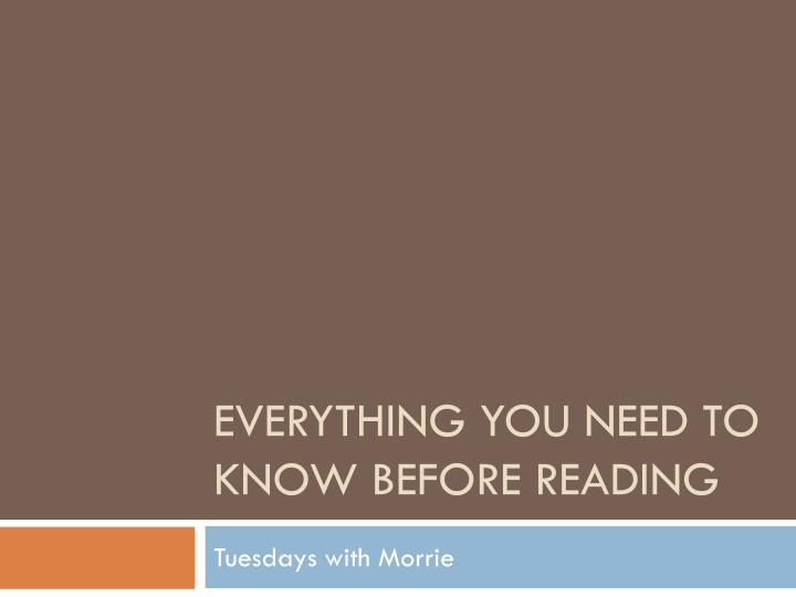 everything you need to know before reading