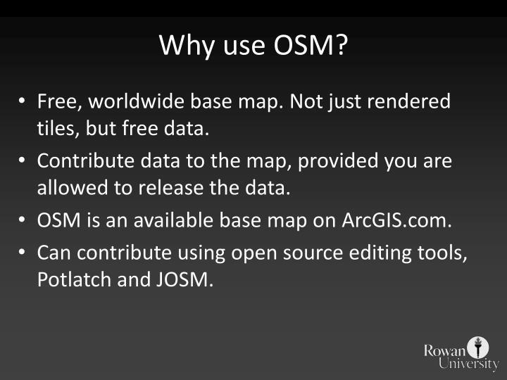 Why use osm