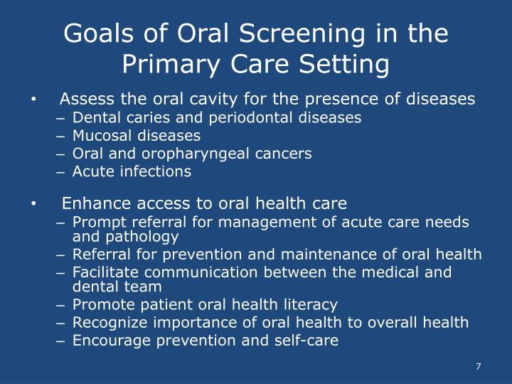 Goals of Oral Screening in the