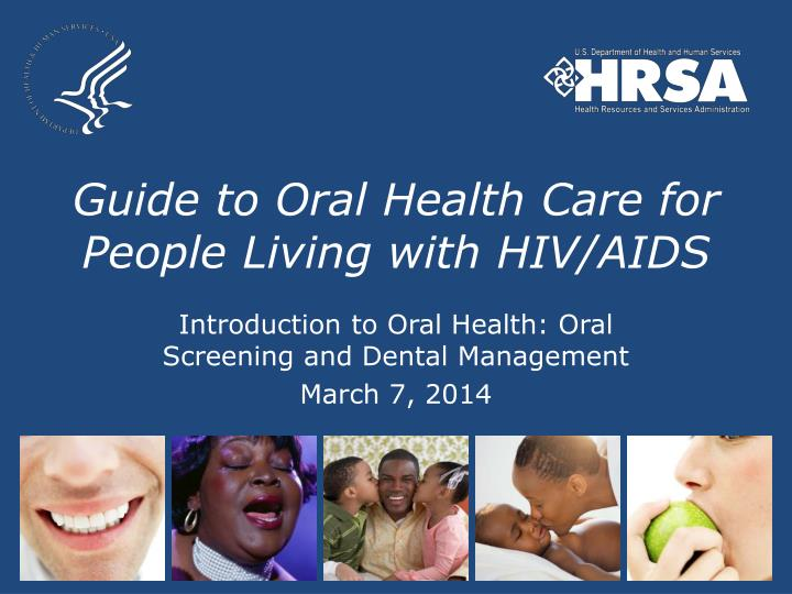 Guide to oral health care for people living with hiv aids