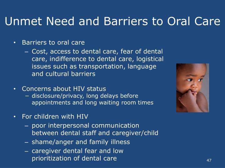 Unmet Need and Barriers to Oral Care