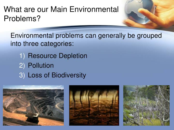 What are our Main Environmental Problems?