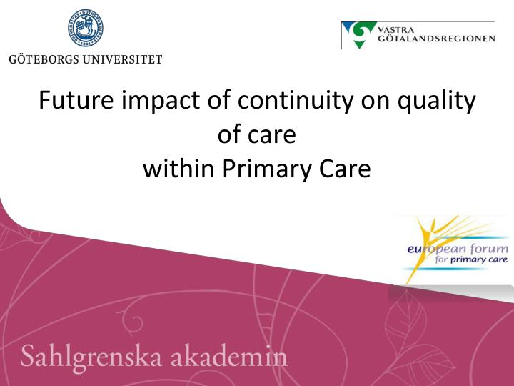 future impact of continuity on quality of care within primary care n.