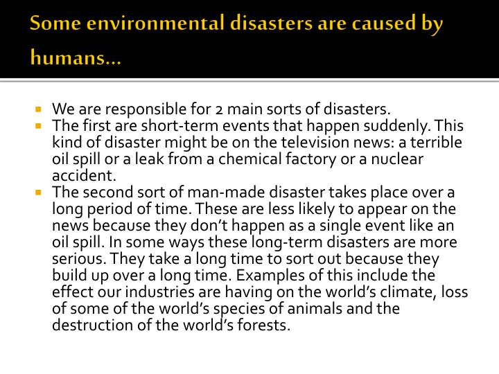 Some environmental disasters are caused by humans...