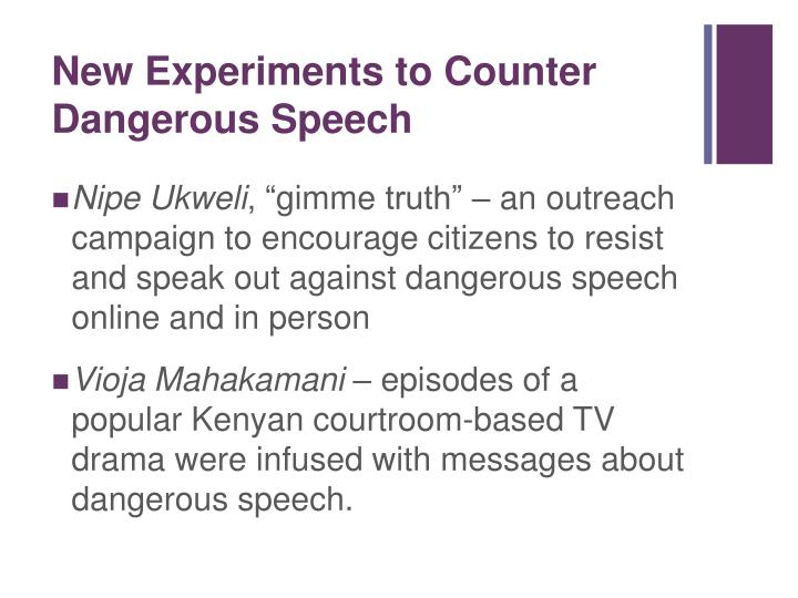 New Experiments to Counter Dangerous Speech