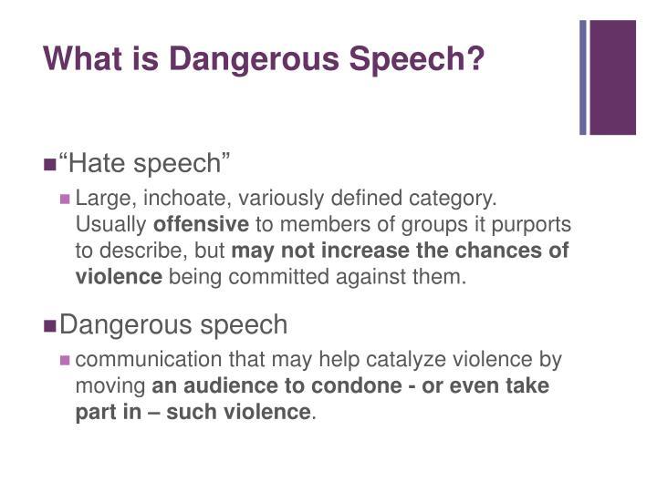 What is dangerous speech