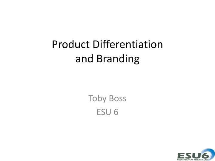 Product differentiation and branding