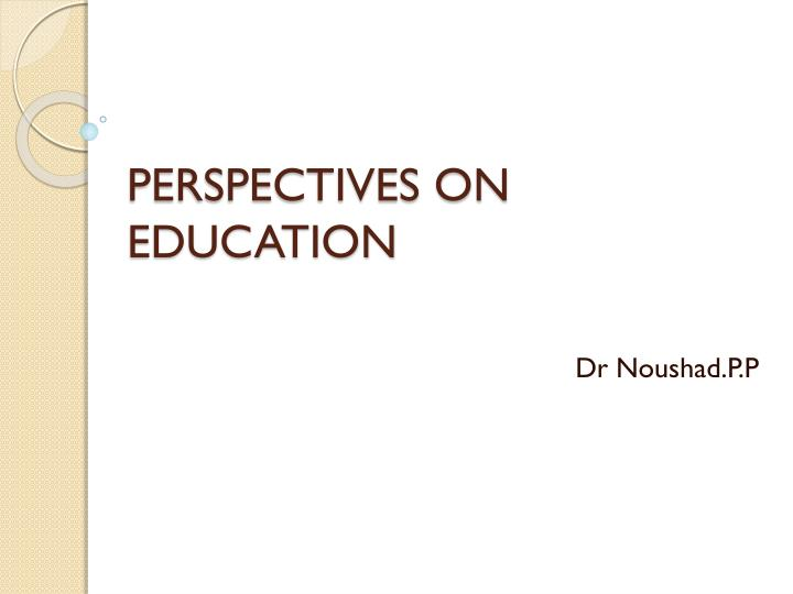 perspectives on education n.