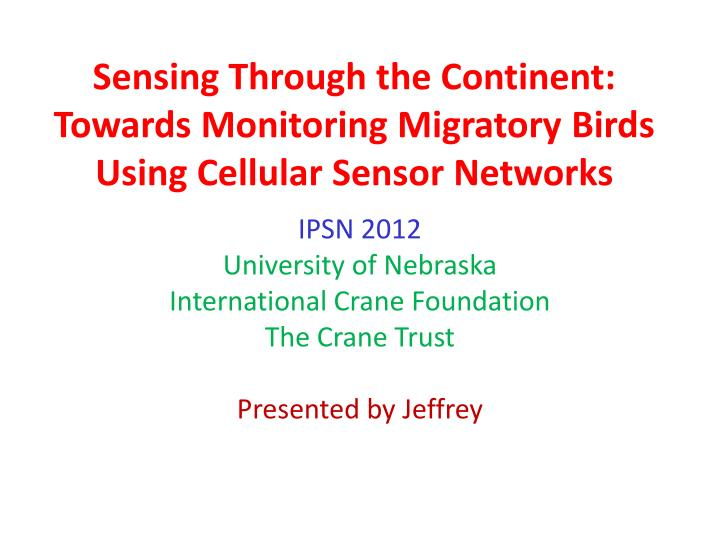 sensing through the continent towards monitoring migratory birds using cellular sensor networks n.