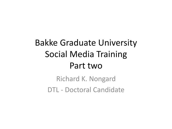 bakke graduate university social media training part two n.
