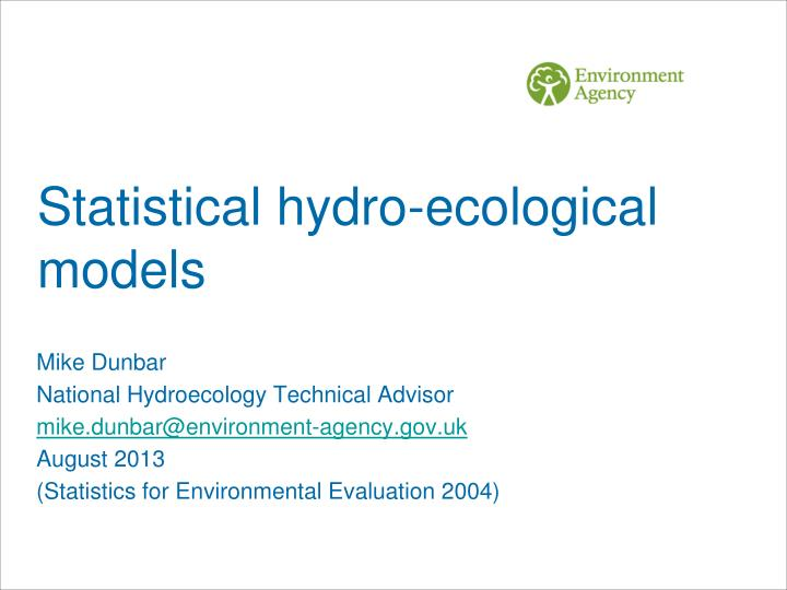 Statistical hydro ecological models