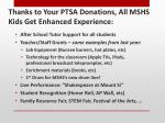 thanks to your ptsa donations all mshs kids get enhanced experience