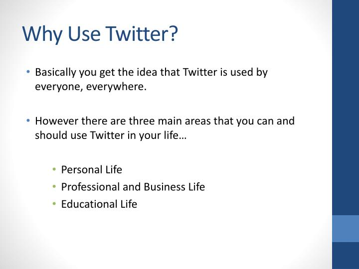 Why Use Twitter?