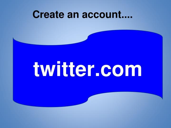 Create an account....