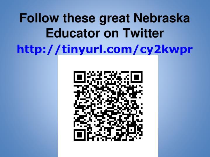 Follow these great Nebraska Educator on Twitter