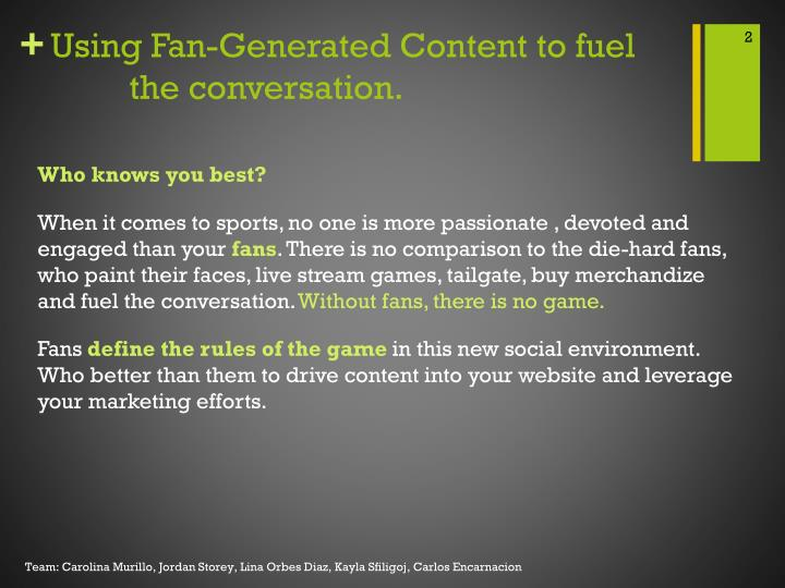 Using fan generated content to fuel the conversation