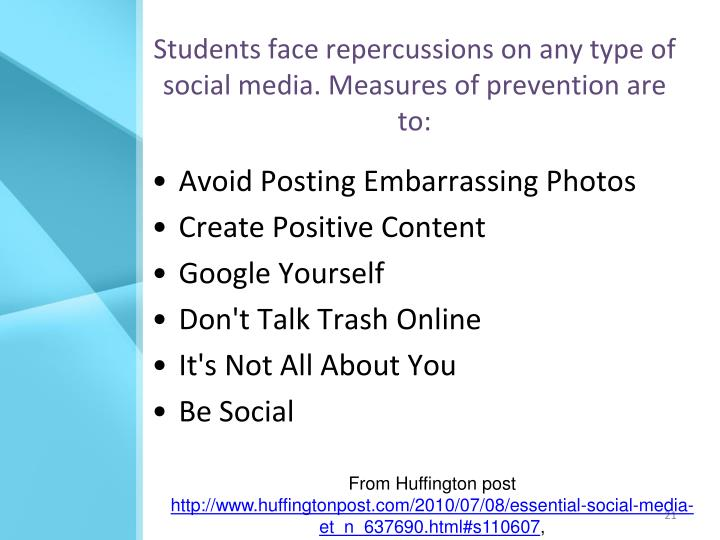 Students face repercussions on any type of social media. Measures of prevention are to:
