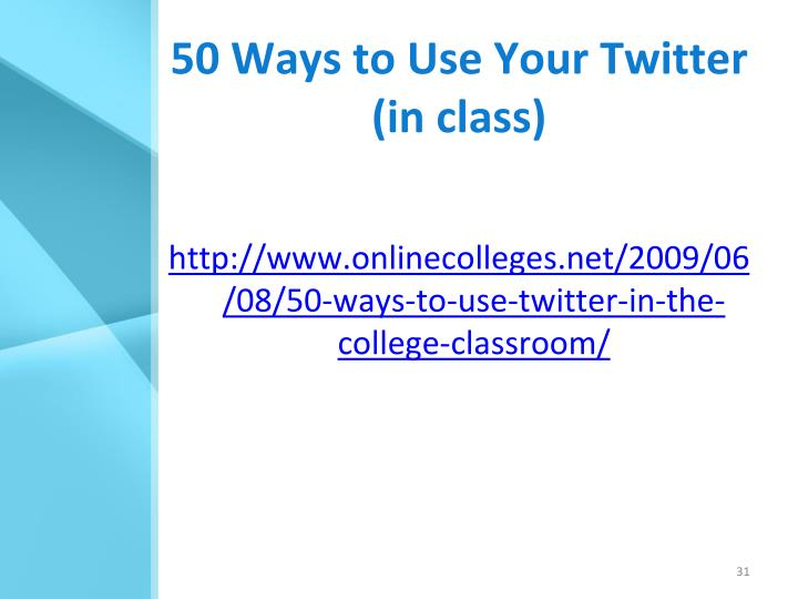 50 Ways to Use Your Twitter (in class)