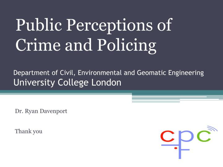 Public Perceptions of Crime and Policing