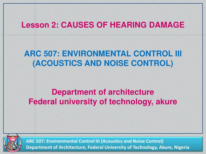 Lesson 2: CAUSES OF HEARING