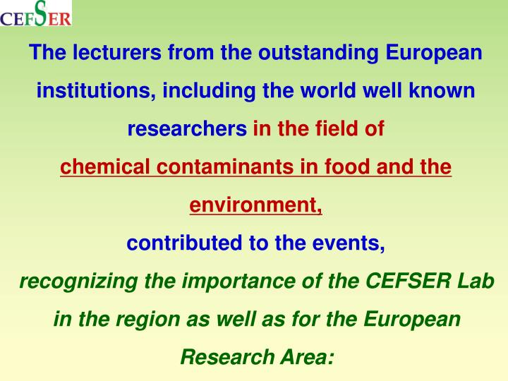 The lecturers from the outstanding European institutions, including the world well known researchers