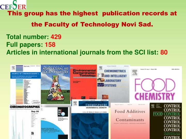This group has the highest  publication records at the Faculty of Technology Novi Sad.