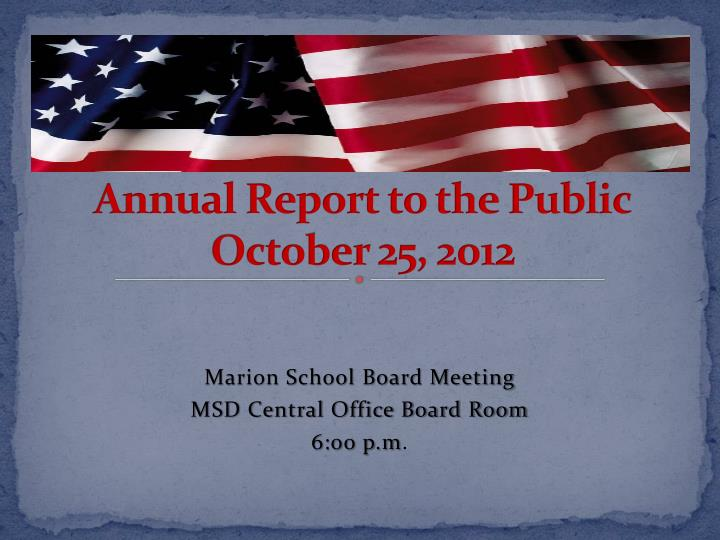 marion school district annual report to the public october 25 2012 n.