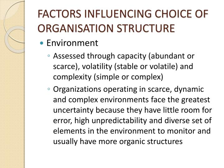 FACTORS INFLUENCING CHOICE OF ORGANISATION STRUCTURE