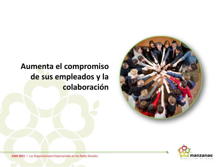 Aumenta el compromiso de sus empleados y la colaboración
