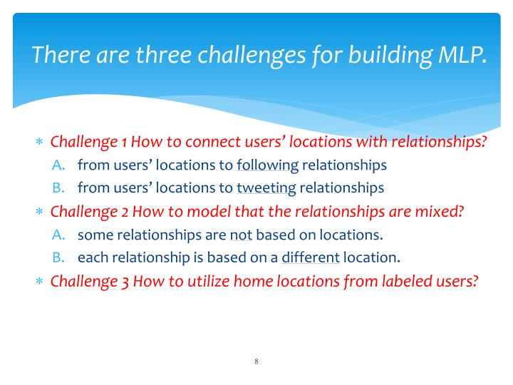 There are three challenges for building MLP.
