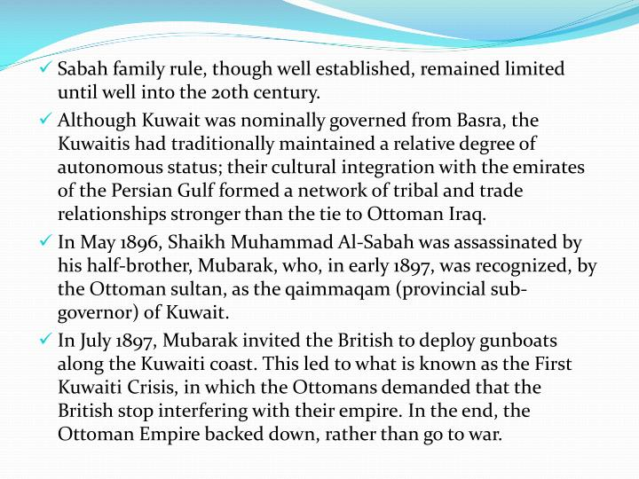 Sabah family rule, though well established, remained limited until well into the 20th century.