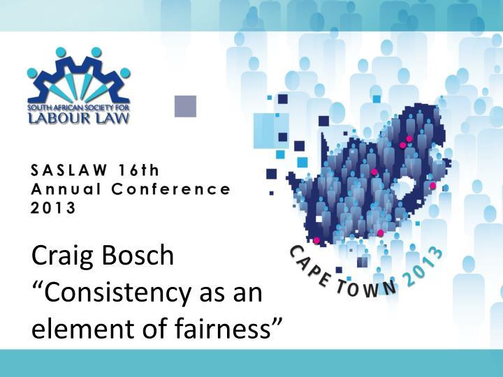 Craig bosch consistency as an element of fairness