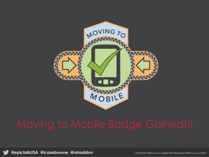 Moving to Mobile Badge Gained!!!