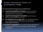 primary historical drivers of environmental change