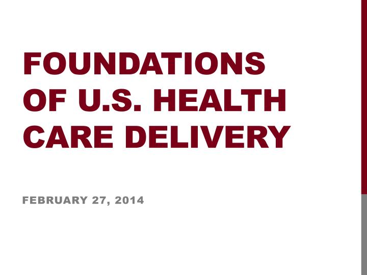 foundations of u s health care delivery n.